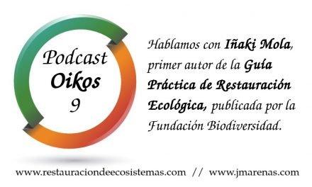 Oikos #9 – Guía Práctica de Restauración Ecológica con Iñaki Mola