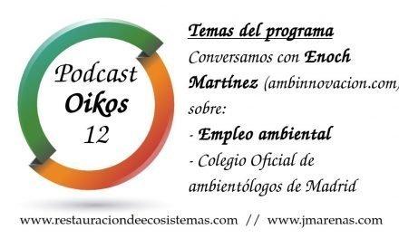Oikos #12: Empleo ambiental con Enoch Martinez