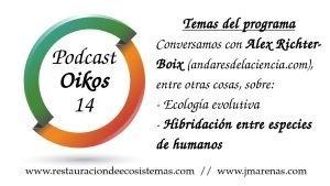 Podcast Oikos #14 Ecología evolutiva e hibridación entre especies de humanos