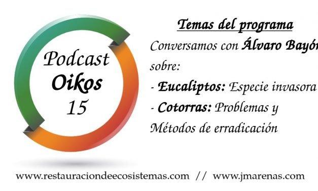 Oikos #15: Sobre Eucaliptos y Cotorras, con Álvaro Bayón