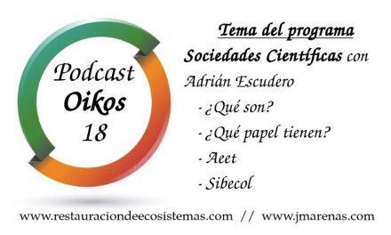 Oikos #18 – Sociedades científicas con Adrián Escudero