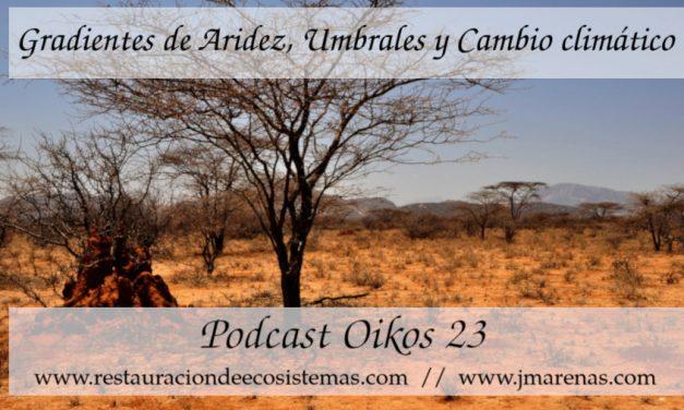 Oikos #23 | Gradientes de aridez y cambio climático, con Miguel Berdugo