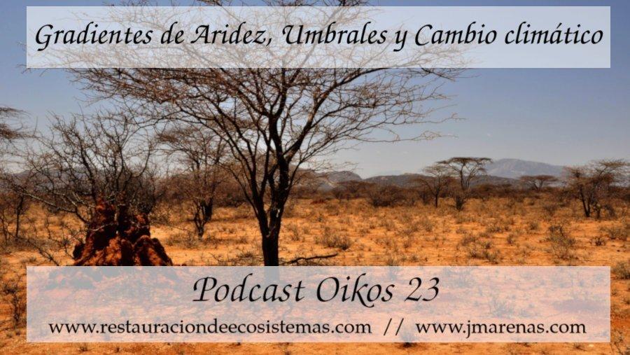 Aridez, umbrales, gradientes y Cambio Climático